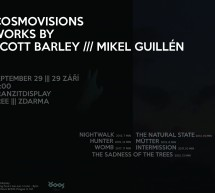 Kosmovize: tvorba Scotta Barleyho a Mikela Guilléna v tranzitdisplay