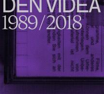 DEN VIDEA 1989/2018