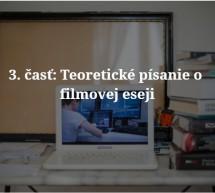 Filmová esej: Premýšľanie filmom (3. časť)