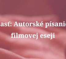 Filmová esej: Premýšľanie filmom (4. časť)