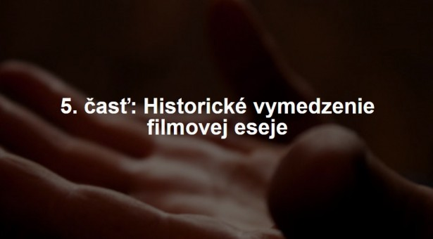 Filmová esej: Premýšľanie filmom (5. časť)